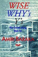 Wise, Why's, Y's af Amiri Baraka, Imamu Amiri Baraka