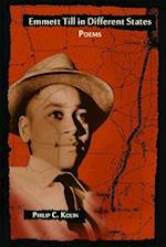Emmett Till in Different States af Philip C. Kolin