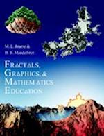 Fractals, Graphics, and Mathematics Education (Mathematical Association of America Notes, nr. 58)
