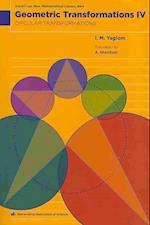 Geometric Transformations: Volume 4, Circular Transformations (ANNELI LAX NEW MATHEMATICAL LIBRARY, nr. 44)
