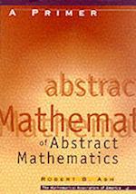A Primer of Abstract Algebra (Classroom Resource Materials)