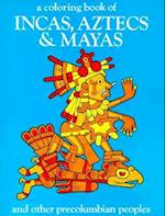 A Coloring Book of Incas, Aztecs and Mayas