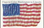 Flags to Color, Washington to Lincoln