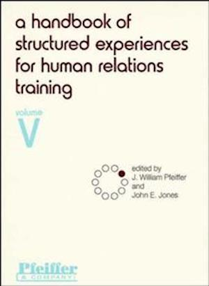 A Handbook of Structured Experiences for Human Relations Training, Volume 5