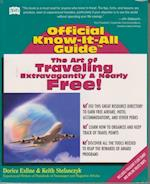 The Art of Traveling Extravagantly, and Nearly Free! (Fell's Official Know-It-All Guides (Paperback))