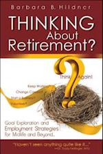 Thinking about Retirement? Think Again!