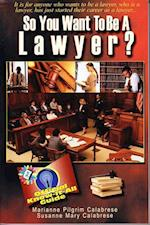 So You Want to Be a Lawyer? (So You Want to Be Frederick Fell)