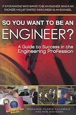 So You Want to Be an Engineer? (Fell's Official Know-It-All Guides (Paperback))