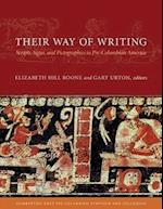 Their Way of Writing - Scripts, Signs, and Pictographies in Pre-Columbian America (Dumbarton Oaks Pre-Columbian Symposia and Colloquia)
