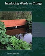 Interlacing Words and Things - Bridging the Nature-Culture Opposition in Gardens and Landscape af Xin Wu, Yves Abrioux, Stephen Bann