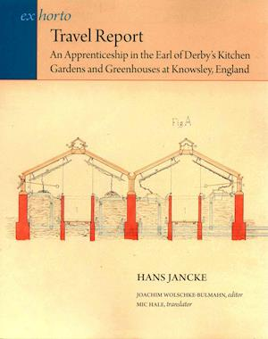 Travel Report - An Apprenticeship in the Earl of Derby`s Kitchen Gardens and Greenhouses at Knowsley, England