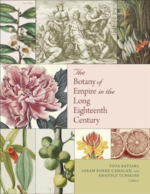 Bog, hardback The Botany of Empire in the Long Eighteenth Century af Yota Batsaki