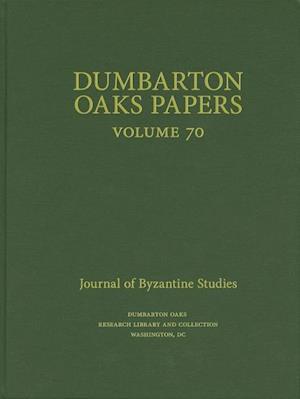 Dumbarton Oaks Papers, 70