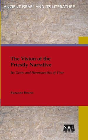 Bog, hardback The Vision of the Priestly Narrative: Its Genre and Hermeneutics of Time af Suzanne Boorer
