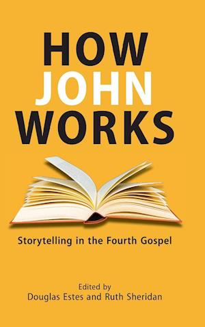 Bog, hardback How John Works: Storytelling in the Fourth Gospel