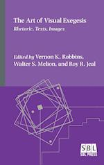 The Art of Visual Exegesis: Rhetoric, Texts, Images