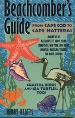 Beachcomber's Guide from Cape Cod to Cape Hatteras (Beachcomber's Guide S)