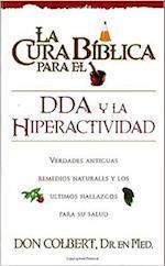 La Cura Biblica Para el DDA y la Hiperactividad = The Bible Cure for ADD and Hiperactivity (New Bible Cure (Siloam))