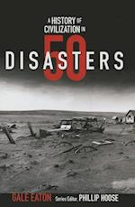 A History of Civilization in 50 Disasters (History in 50)