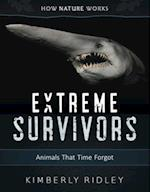 Extreme Survivors (How Nature Works)