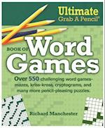 Ultimate Grab a Pencil Book of Word Games af Richard Manchester