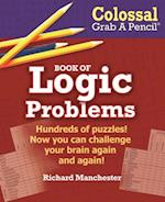Colossal Grab a Pencil Book of Logic Problems af Richard Manchester
