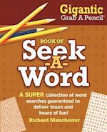 Gigantic Grab a Pencil Book of Seek-A-Word