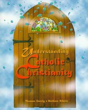 Bog, paperback Understanding Catholic Christianity af Thomas Zanzig