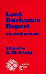 Lord Durham's Report (Carleton Library Series)