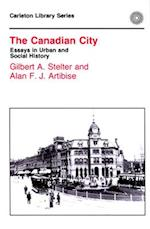 The Canadian City (Carleton Library Series)