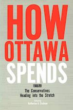 How Ottawa Spends, 1988-1989 (Public Policy Series)