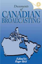 Documents of Canadian Broadcasting (Carleton Library Series)