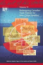 Redesigning Canadian Trade Policies for New Global Realities (Irpp Study)