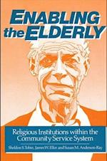 Enabling the Elderly (Suny Series in Aging)