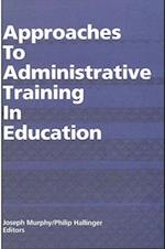 Approaches to Administrative Training in Education