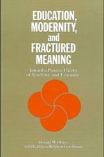 Education, Modernity, and Fractured Meaning (S U N Y SERIES IN PHILOSOPHY)