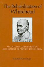 The Rehabilitation of Whitehead (SUNY Series in Philosophy Hardcover)