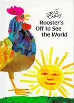 Rooster's Off to See the World af Eric Carle
