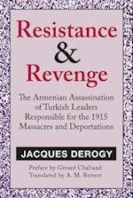 Resistance and Revenge: The Armenian Assassination of Turkish Leaders Responsible for the 1915 Massacres and Deportations af Jacques Derogy