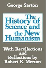 The History of Science and the New Humanism af George Sarton