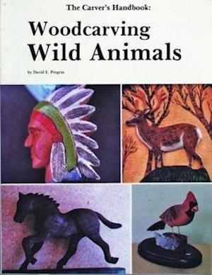 Carver's Handbook, III: Woodcarving Wild Animals