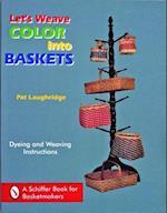 Let's Weave Colour into Baskets