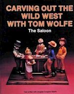 Carving Out the Wild West with Tom Wolfe: