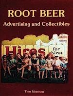 Root Beer Advertising and Collectibles af Tom Morrison