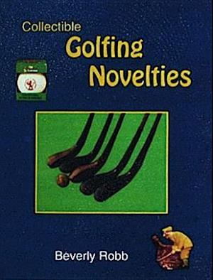 Bog, paperback Collectible Golfing Novelties af Beverly Robb