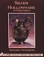 Silver Hollowware for Dining Elegance (Schiffer Book for Collectors)