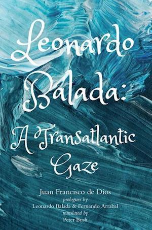 Leonardo Balada - A Transatlantic Gaze