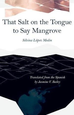 That Salt on the Tongue to Say Mangrove