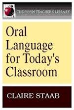 Oral Language for Today's Classroom (Pippin Teacher's Library, nr. 8)