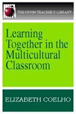 Learning Together in the Multicultural Classroom (Pippin Teacher's Library, nr. 17)